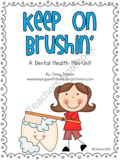 Keep on Brushin' (Dental Health Mini-Unit) product from Keeping-Up-With-Kinder on TeachersNotebook.com
