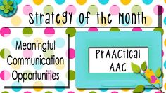 April is springtime where we live and spring is a time of beginnings. It's fitting, then, that our AAC strategy of the month speaks to the very beginning of AAC intervention. Learning how to create…