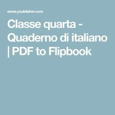 Classe quarta - Quaderno di italiano | PDF to Flipbook