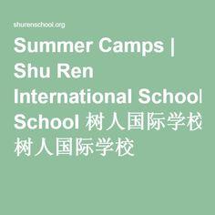 Summer Camps | Shu Ren International School 树人国际学校