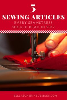 5 Sewing Articles Every Seamstress Should Read in 2017 - Must Pin for Later!