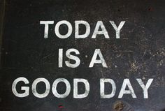 My goal for each day is to say..