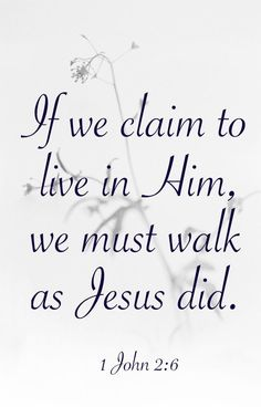 '1 John 2:3-6 (KJV) Hereby we do know that we know Him(GOD) , if we keep His (GOD'S) commandments. He that saith, I know HIM (GOD) , and keepeth not His(GOD'S) commandments, is a liar, and the Truth is not in him. But whoso keepeth His(GOD'S) Word, in him verily is the Love of God perfected: hereby know we that we are in Him(GOD). He that saith he abideth in Him(GOD) ought himself also so to walk, even as He(JESUS) walked.