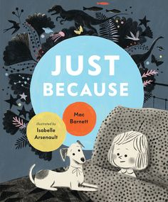 Buy Just Because by Mac Barnett at Mighty Ape NZ. Curious minds are rewarded with curious answers in a fantastical bedtime book by Mac Barnett and Isabelle Arsenault. Why is the ocean blue? Elise Gravel, Good Books, My Books, Free Books, Christian Robinson, Jon Klassen, Margaret Wise Brown, Just Because, Bedtime Stories