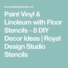 paint vinyl & linoleum with floor stencils - 8 diy decor ideas