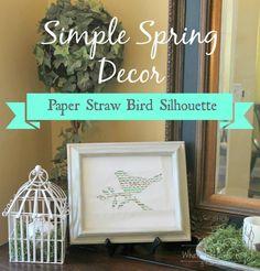 Simple Spring Decor- Paper straw bird silhouette- What Treasures Await