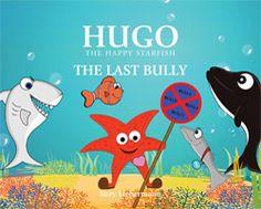 "HUGO THE HAPPY STARFISH ""THE LAST BULLY""! Book Review! http://www.espacularaiesa.com/2013/08/07/hugo-the-happy-starfish-the-last-bully-book-review/"