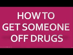 How to get someone off drugs Drugs, Addiction, How To Get, Youtube