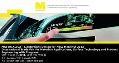 MATERIALICA - Lightweight Design for New Mobility! 2013 International Trade Fair for Materials Applications, Surface Technology and Product Engineering with Congress 뮌헨 소재응용, SMT, 제품공학 박람회