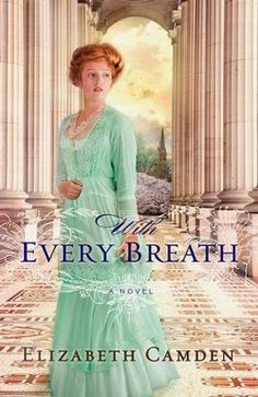 The Literary Maidens: With Every Breath by Elizabeth Camden Book Review