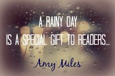 A rainy day is a special gift to readers ~ Amy Miles Nothing is better on a  rainy day than a blanket 0495c1ffb