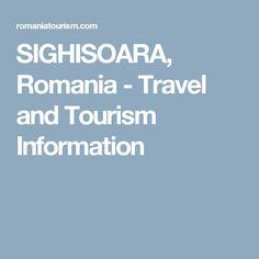 SIGHISOARA, Romania - Travel and Tourism Information