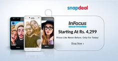 Infocus Smartphones Starting At Rs.4,299/- Prices Like Never Before. Only For Today! Shop Now @ http://goosedeals.com/home/details/snapdeal/138662.html