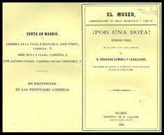 ¡Por una bota! : humorada cómica en un acto y en verso / original de D. Eduardo Zamora y Caballero. http://bvirtual.bibliotecas.csic.es/csic:csicalephbib000733519