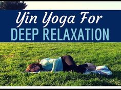 Yin Yoga for Deep Relaxation & Stress Relief - 35 min - San Francisco, CA - YouTube