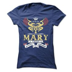 Awesome Tee its a MARY Thing You Wouldnt Understand  - T Shirt, Hoodie, Hoodies, Year,Name, Birthday T shirts