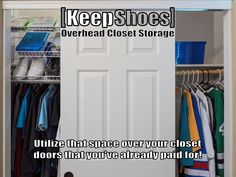 Most homes and apartments have open space for storage above their reach-in closets doors that is readily available. One side goes up as the other goes down with a counter-weighted design for ease of use...