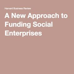 A New Approach to Funding Social Enterprises