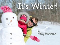 If you are lucky enough to live where it snows, there are all kinds ways to enjoy it. If you live in a warmer climate, it is fun to imagine what kinds of activities you would like to try. Read It's Winter to find some snowy fun!