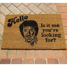 Lionel Richie Doormat get it here http://shutupandtakemymoney.com/lkuo
