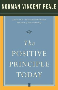 The Positive Principle Today by Dr. Norman Vincent Peale. $12.21. Publisher: Touchstone; 1st Fireside Ed edition (November 1, 2007). 256 pages