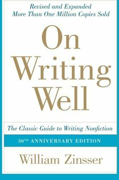 On Writing Well, 30th Anniversary Edition: The Classic Guide to Writing Nonfiction by William Zinsser, http://www.amazon.com/dp/0060891548/ref=cm_sw_r_pi_dp_cixfsb0J6TH7Q