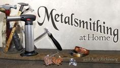 Metalsmithing at Home