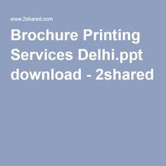 Brochure Printing Services Delhi.ppt download - 2shared