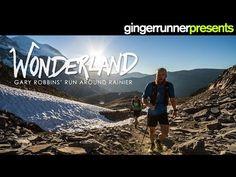 WONDERLAND: Gary Robbins' Run Around Rainier | The Ginger Runner - YouTube