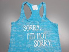Sorry Not Sorry Tank Top. Sorry I'm Not by StrongGirlClothing, $21.99