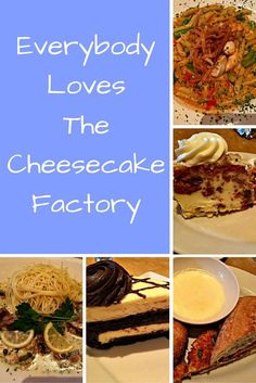 True it is, everybody loves the Cheesecake Factory. What is your favorite dish? I love the food so much I cannot ever hold a slice of their delicious cheesecake.