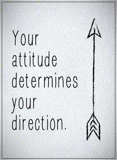 Attitude Quotes your attitude determines your direction Great Quotes, Quotes To Live By, Me Quotes, Motivational Quotes, Inspirational Quotes, Beauty Quotes, Positive Attitude Quotes, Positive Words, Good Attitude