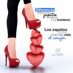 Así es, los zapatos nunca te romperán el #corazón.