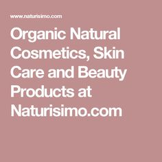 Organic Natural Cosmetics, Skin Care and Beauty Products at Naturisimo.com