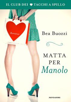 Bea Buozzi, Matta per Manolo