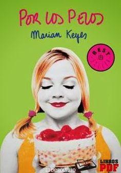 POR LOS PELOS, MARIAN KEYES http://bookadictas.blogspot.com/2014/08/por-los-pelos-marian-keyes.html
