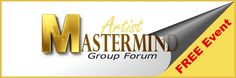FREE Artist Mastermind Group Forum this Thursday, January 29. Click here for full details.  http://garybolyer.com/artist-mastermind-group-forum/