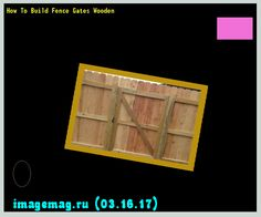 How To Build Fence Gates Wooden 193928 - The Best Image Search