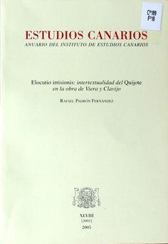 Elocutio irrisionis : intertextualidad del Quijote en la obra de Viera y Clavijo / Rafael Padrón Fernández http://absysnetweb.bbtk.ull.es/cgi-bin/abnetopac01?TITN=326031