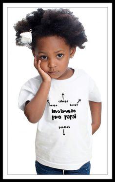 Camiseta Instrução Pro Papai : Camiseta Instrução Pro Papai. #Lançamento http://www.camisetasdahora.com/p-24-256-4426/Camiseta---Instrucao-pro-papai | camisetasdahora