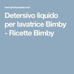 Detersivo liquido per lavatrice Bimby - Ricette Bimby