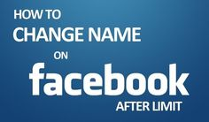 How to Change Your Name on Facebook After Limit 2016 ?