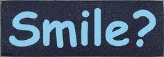 CUSTOM  Smile ? 10x3.5