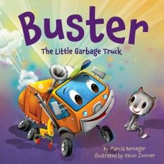 JJ TRANSPORTATION BER. Buster the little garbage truck can't wait to grow up and be a big truck like his father. But loud noises frighten him and he skids away to hide. When his best friend Kitty gets into trouble, Buster musters up his courage to help.