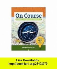On Course, Study Skills Plus Edition 1st (first) edition (9780935700671) Skip Downing , ISBN-10: 0935700676  , ISBN-13: 978-0935700671 ,  , tutorials , pdf , ebook , torrent , downloads , rapidshare , filesonic , hotfile , megaupload , fileserve