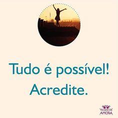 Bom dia! Tudo é possível! Você conquista o que acredita! #bomdia #tecidodeamora
