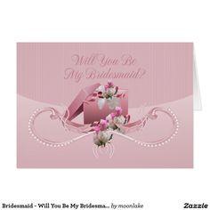 Bridesmaid - Will You Be My Bridesmaid Greeting Ca