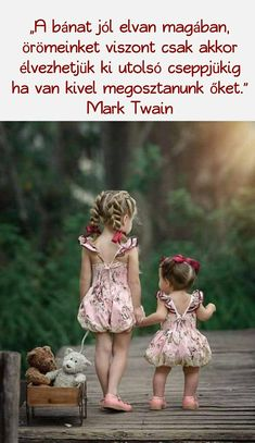 Favorite Quotes, My Favorite Things, Piercing, Mark Twain, Cute Pictures, Little Girls, Fashion Dresses, Photoshoot, Quotes