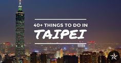 Maximize your Taipei trip with this massive list of over 40 things to do including temples, museums, and, of course, night markets. Included are tips on what to do, what to eat, and how to use public transport to get everywhere with ease.