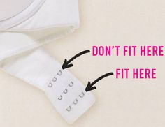 To get the most use out of your strapless bra (or any bra, for that matter), make sure it fits properly at the loosest band setting when you buy it. You can tighten the bra as it wears out.